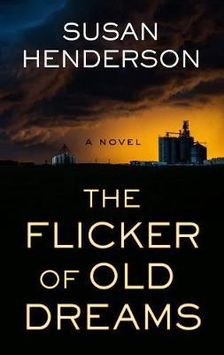 The Flicker of Old Dreams by Susan Henderson image