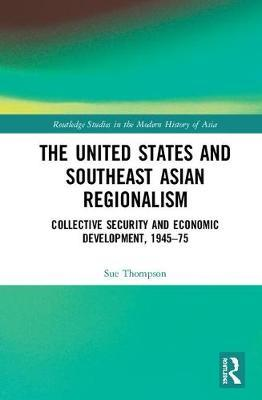 The United States and Southeast Asian Regionalism by Sue Thompson image
