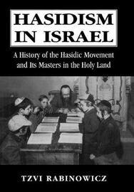 Hasidism in Israel by Tzvi Rabinowicz