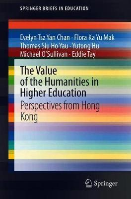 The Value of the Humanities in Higher Education by Evelyn Tsz Yan Chan