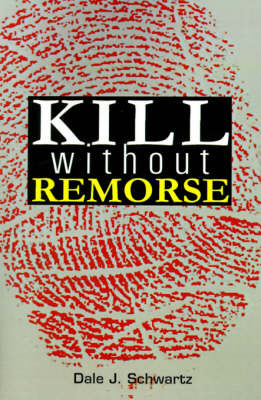 Kill Without Remorse by Dale J. Schwartz image