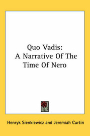 Quo Vadis: A Narrative Of The Time Of Nero by Henryk Sienkiewicz image