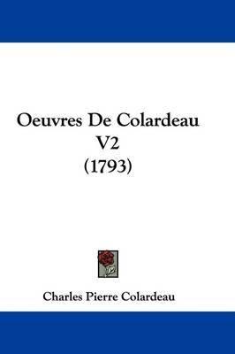 Oeuvres De Colardeau V2 (1793) by Charles Pierre Colardeau image