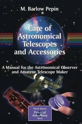 Care of Astronomical Telescopes and Accessories by M. Barlow Pepin image
