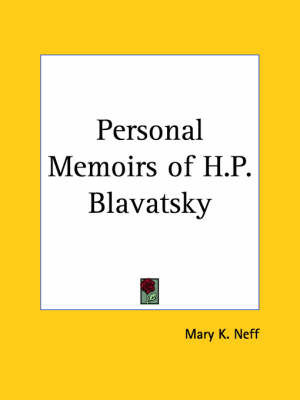 Personal Memoirs of H.P. Blavatsky (1937) by Mary K. Neff