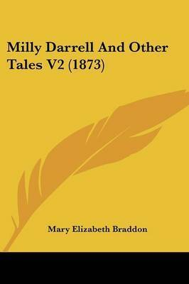 Milly Darrell and Other Tales V2 (1873) by Mary , Elizabeth Braddon