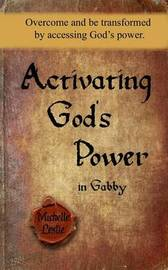 Activating God's Power in Gabby by Michelle Leslie
