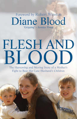 Flesh and Blood: The Fight to Bear My Late Husband's Children by Diane Blood image