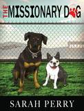 The Missionary Dog by Sarah Perry