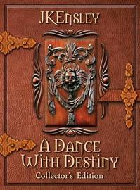 A Dance with Destiny by Jk Ensley