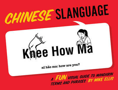 Slanguage Chinese by Mike Ellis