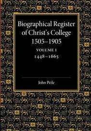 Biographical Register of Christ's College, 1505-1905: Volume 1