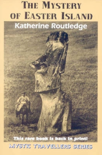 The Mystery of Easter Island by Katherine Routledge