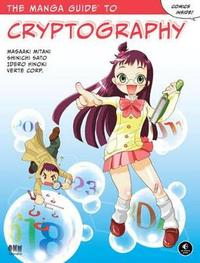 The Manga Guide To Cryptography by Masaaki Mitani
