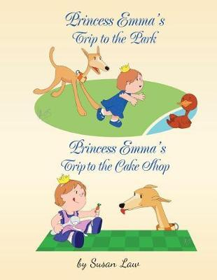 Princess Emma's Trip to the Park by Susan Law