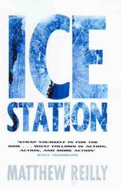 Ice Station (Shane Schofield #1) by Matthew Reilly