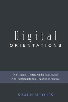 Digital Orientations by Shaun Moores