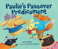 Paulie's Passover Predicament by Barbara Beer