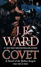 Covet (Fallen Angels #1) - US Ed. by J.R. Ward