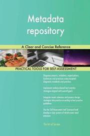 Metadata Repository a Clear and Concise Reference by Gerardus Blokdyk image