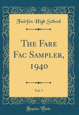 The Fare Fac Sampler, 1940, Vol. 5 (Classic Reprint) by Fairfax High School