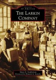 Larkin Company by Shane E Stephenson