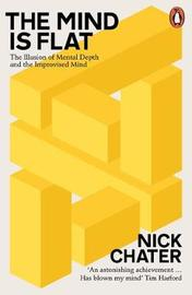 The Mind is Flat by Nick Chater