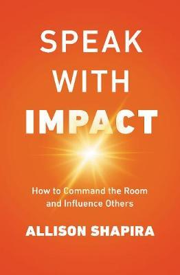 Speak With Impact by Allison Shapira