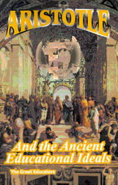 Aristotle and Ancient Educational Ideals by Thomas Davidson image