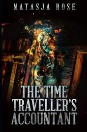 The Time Traveller's Accountant by Natasja Rose