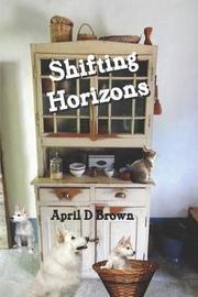 Shifting Horizons by April D Brown