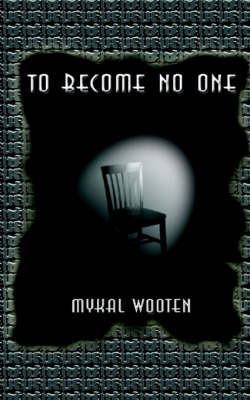 To Become No One: Finding Myself by Mykal Wooten image