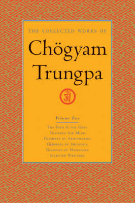 The Collected Works Of Chgyam Trungpa, Volume 2 by Chogyam Trungpa