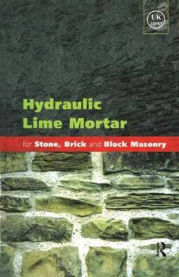 Hydraulic Lime Mortar for Stone, Brick and Block Masonry by Geoffrey Allen image