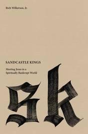 Sandcastle Kings by Rich Wilkerson