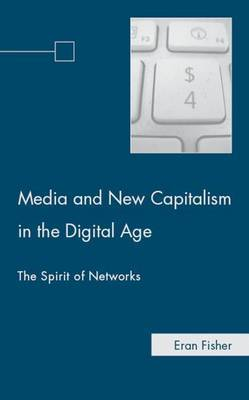 Media and New Capitalism in the Digital Age by E. Fisher image