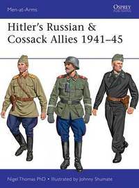 Hitler's Russian & Cossack Allies 1941-45 by Nigel Thomas