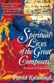The Spiritual Lives of the Great Composers by Patrick Kavanaugh image