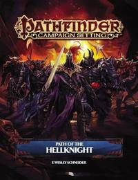 Pathfinder RPG: Campaign Setting - Path of the Hellknight