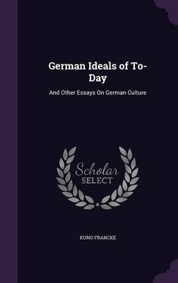 German Ideals of To-Day by Kuno Francke image