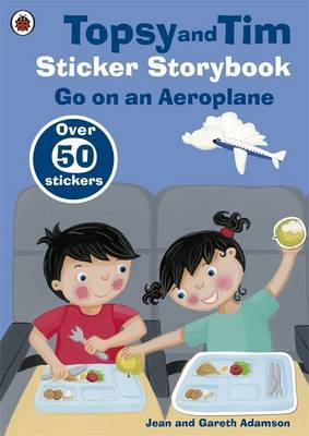 Topsy and Tim Sticker Storybook: Go on an Aeroplane by Jean Adamson image