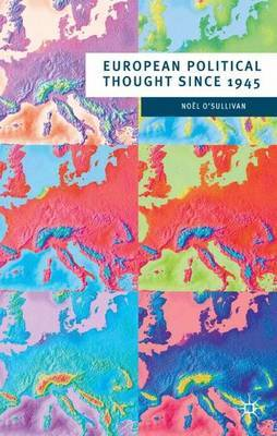 European Political Thought since 1945 by Noel O'Sullivan