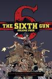 The Sixth Gun Hardcover: Volume Four by Cullen Bunn