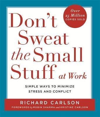 Don't Sweat the Small Stuff at Work by Richard Carlson image