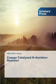 Copper Catalyzed N-Arylation Reaction by Jacob Alifa David