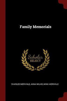 Family Memorials by Charles Merivale