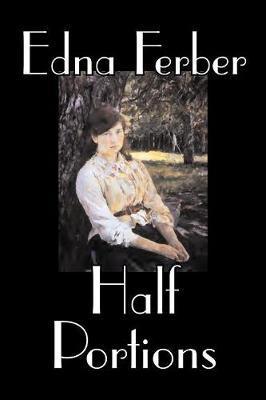 Half Portions by Edna Ferber