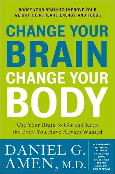 Change Your Brain, Change Your Body: Use Your Brain to Get and Keep the Body You Have Always Wanted image