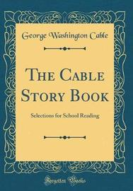The Cable Story Book by George Washington Cable image