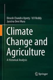 Climate Change and Agriculture by Dinesh Chandra Uprety image